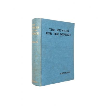 The Witness for the Defence by AEW Mason First Edition Hodder & Stoughton 1913